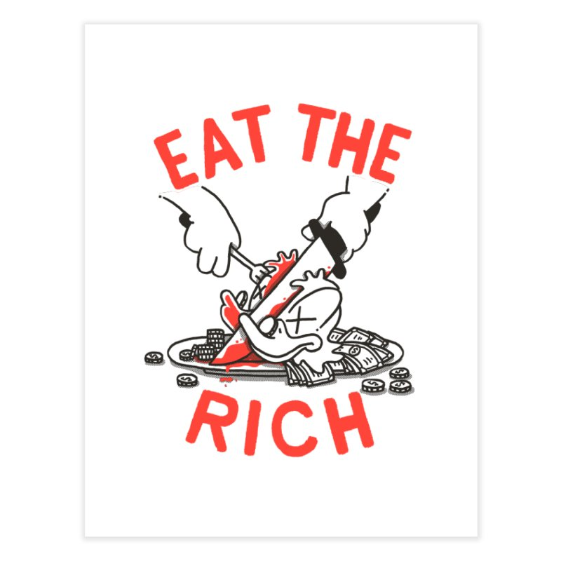 Eat the rich Home Fine Art Print by Rodrigobhz