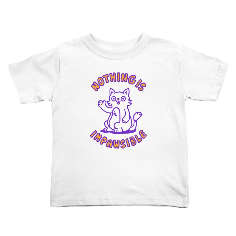 Nothing is impawsible Kids Toddler T-Shirt by Rodrigobhz