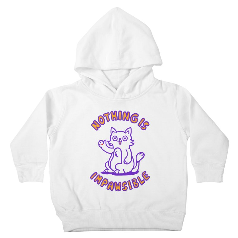 Nothing is impawsible Kids Toddler Pullover Hoody by Rodrigobhz