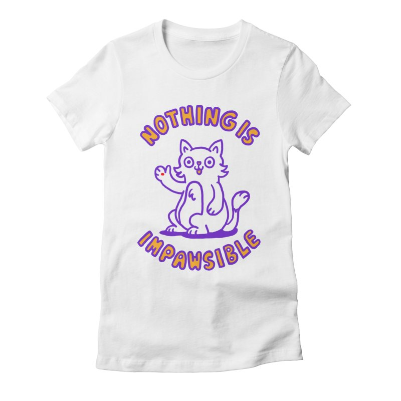 Nothing is impawsible Women's Fitted T-Shirt by Rodrigobhz