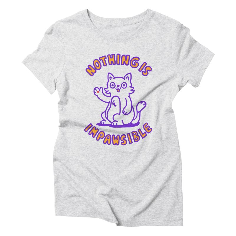 Nothing is impawsible Women's Triblend T-shirt by Rodrigobhz