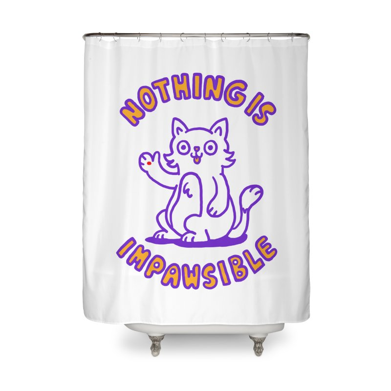 Nothing is impawsible Home Shower Curtain by Rodrigobhz