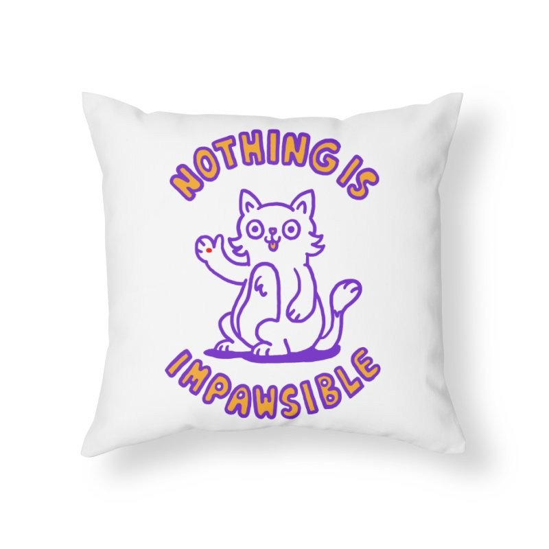 Nothing is impawsible Home Throw Pillow by Rodrigobhz