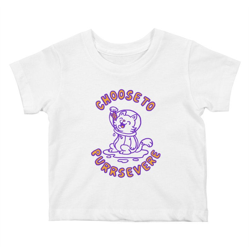 Choose to purrservere Kids Baby T-Shirt by Rodrigobhz