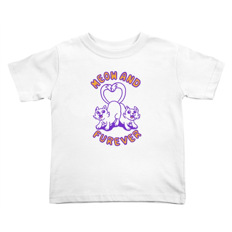 Meow and furever Kids Toddler T-Shirt by Rodrigobhz