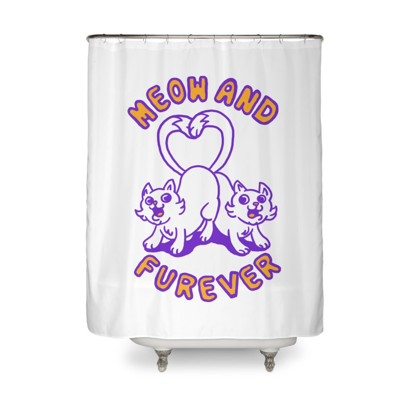 Meow and furever Home Shower Curtain by Rodrigobhz
