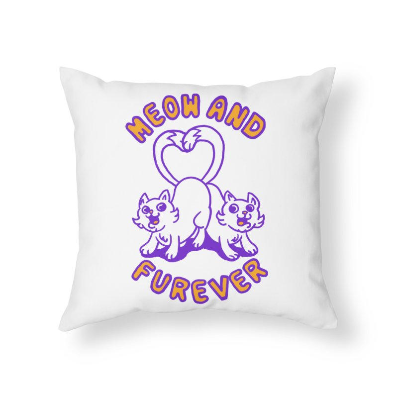 Meow and furever Home Throw Pillow by Rodrigobhz
