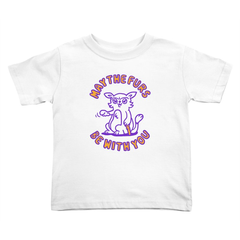 May the furs be with you Kids Toddler T-Shirt by Rodrigobhz