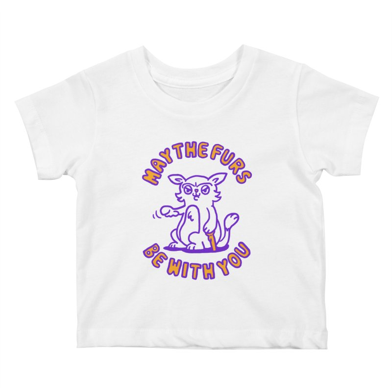 May the furs be with you Kids Baby T-Shirt by Rodrigobhz