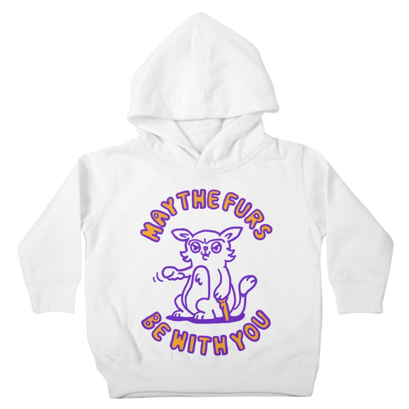 May the furs be with you Kids Toddler Pullover Hoody by Rodrigobhz