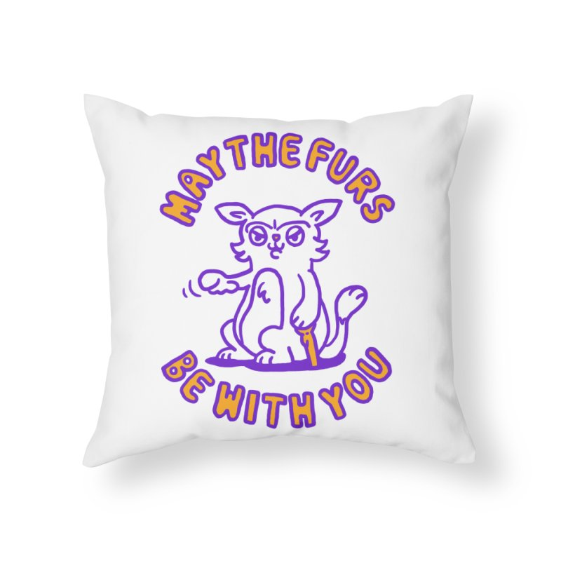 May the furs be with you Home Throw Pillow by Rodrigobhz