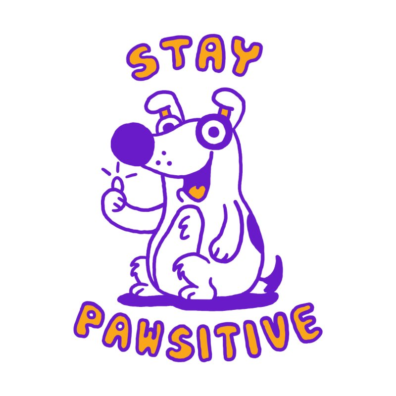 Stay Pawsitive (Dog version) by Rodrigobhz