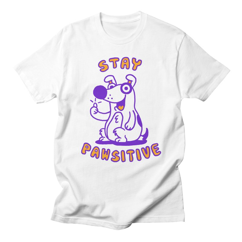 Stay Pawsitive (Dog version) Women's Unisex T-Shirt by Rodrigobhz
