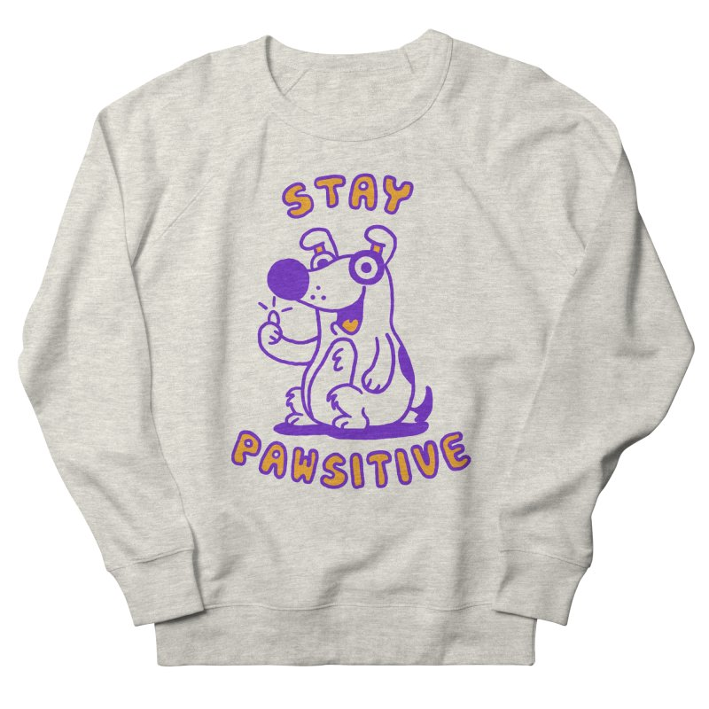 Stay Pawsitive (Dog version) Men's Sweatshirt by Rodrigobhz