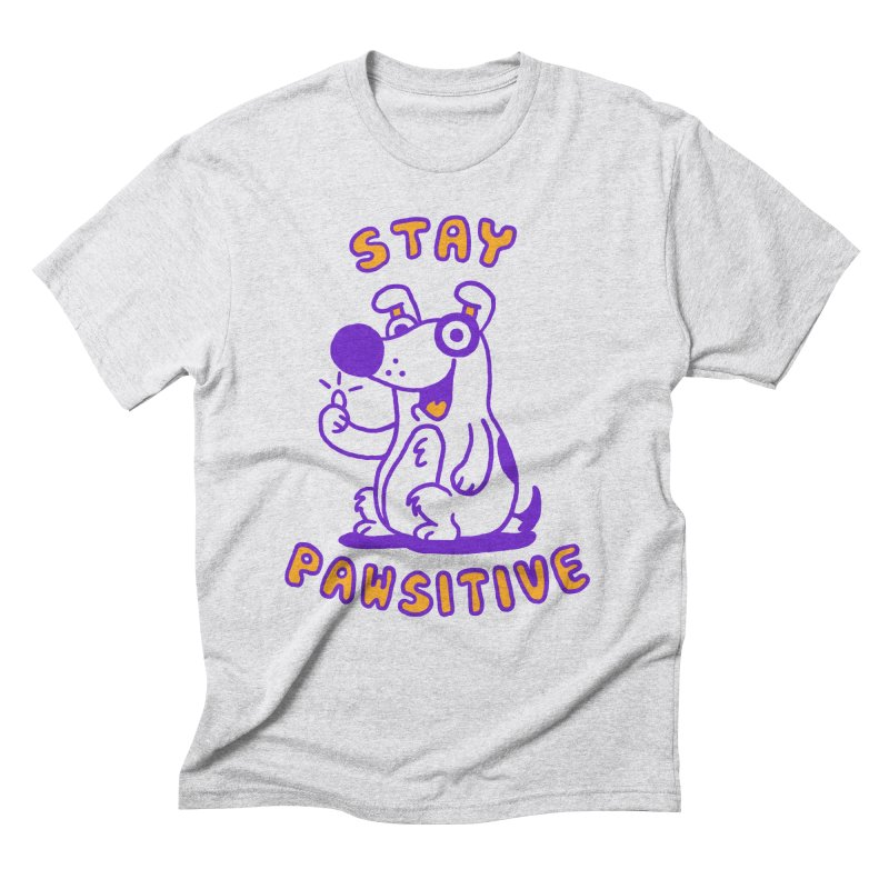 Stay Pawsitive (Dog version) in Men's Triblend T-Shirt Heather White by Rodrigobhz