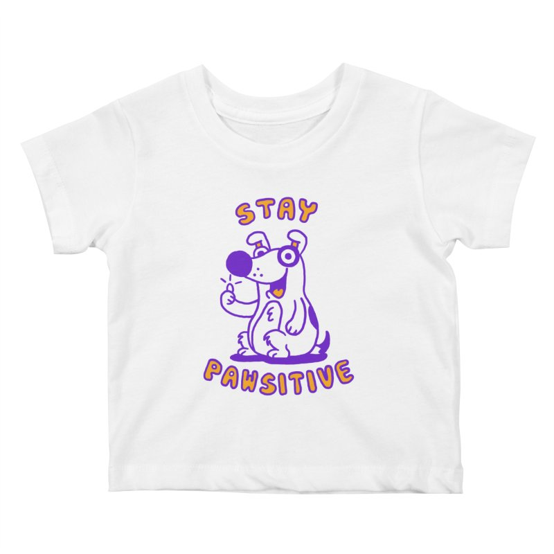 Stay Pawsitive (Dog version) Kids Baby T-Shirt by Rodrigobhz
