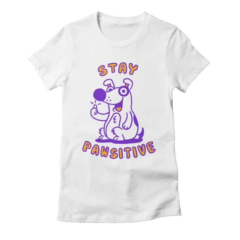 Stay Pawsitive (Dog version) Women's Fitted T-Shirt by Rodrigobhz