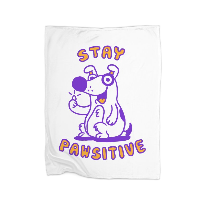 Stay Pawsitive (Dog version) Home Blanket by Rodrigobhz