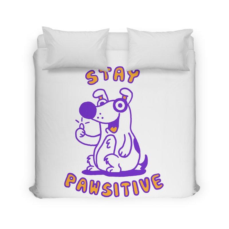 Stay Pawsitive (Dog version) Home Duvet by Rodrigobhz