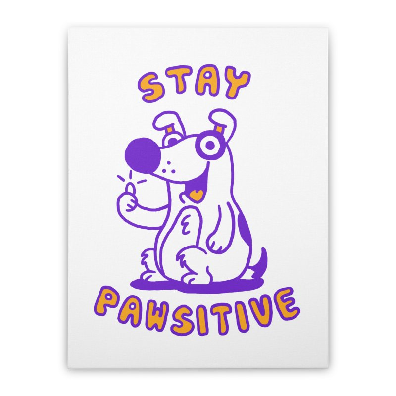 Stay Pawsitive (Dog version) Home Stretched Canvas by Rodrigobhz
