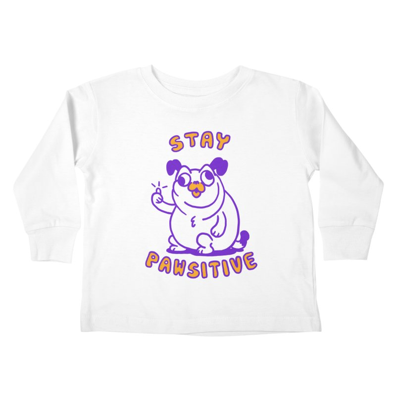 Stay Pawsitive (Dog version) Kids Toddler Longsleeve T-Shirt by Rodrigobhz