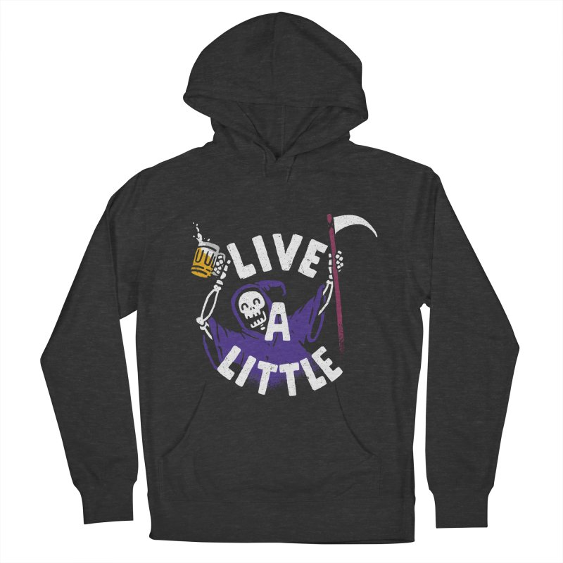 Live a little Men's Pullover Hoody by Rodrigobhz
