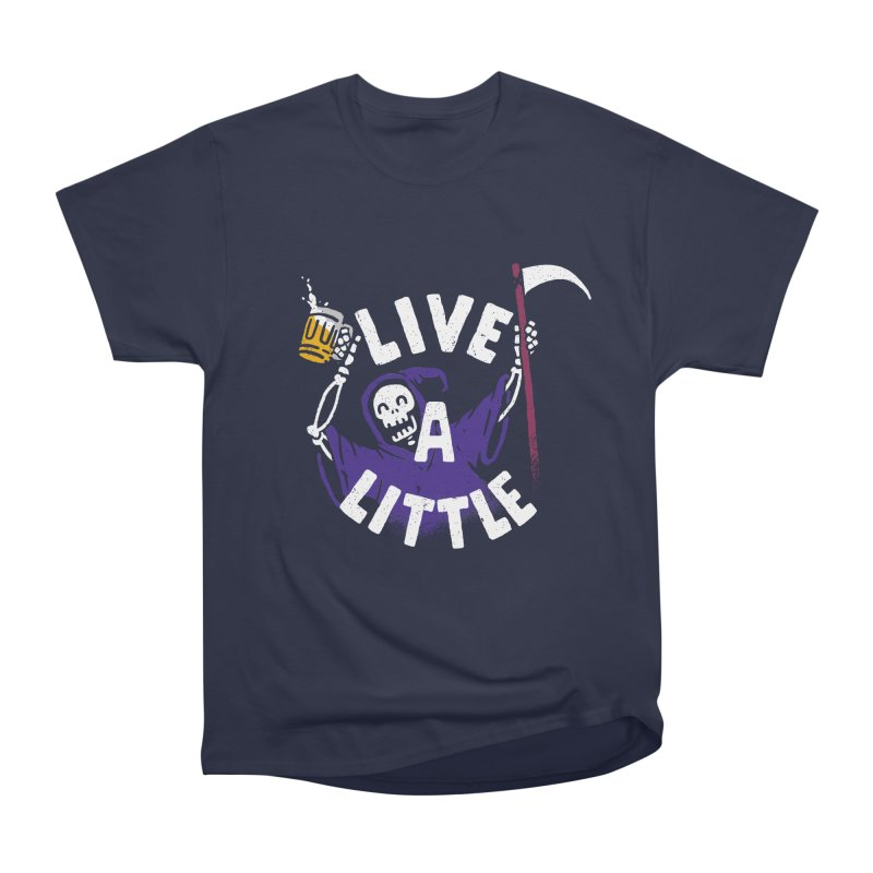 Live a little Women's Heavyweight Unisex T-Shirt by Rodrigobhz