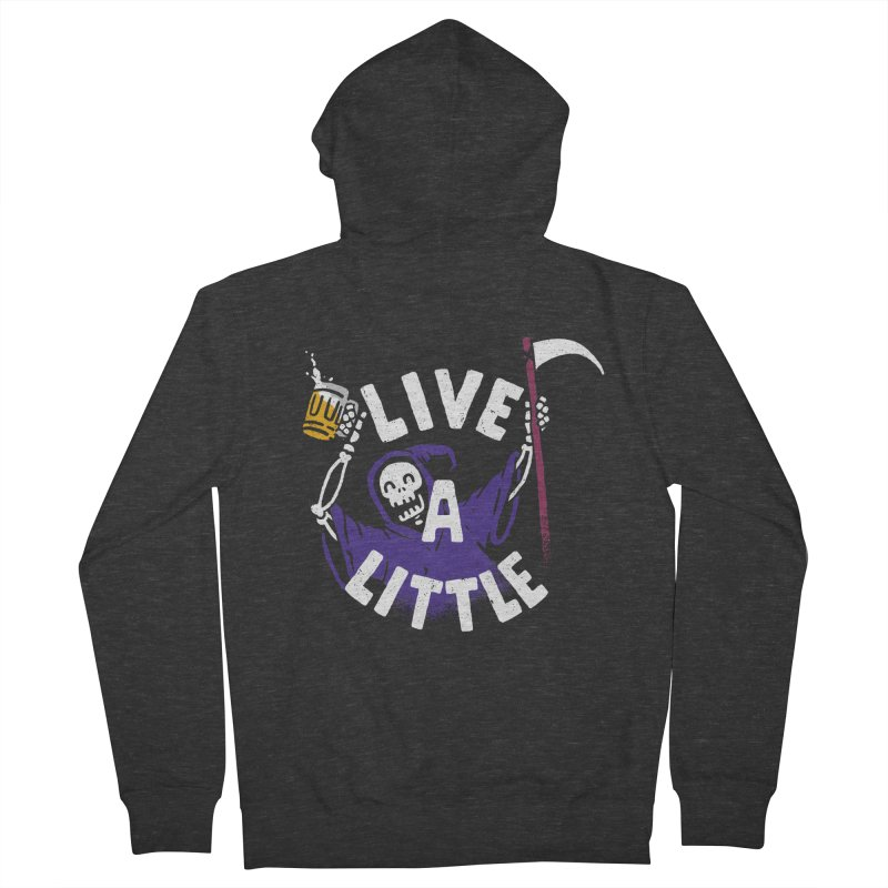 Live a little Men's French Terry Zip-Up Hoody by Rodrigobhz