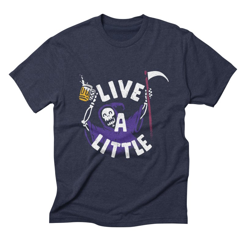 Live a little Men's Triblend T-Shirt by Rodrigobhz