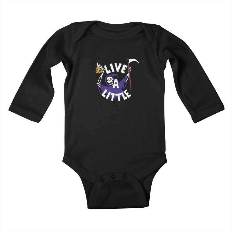 Live a little Kids Baby Longsleeve Bodysuit by Rodrigobhz