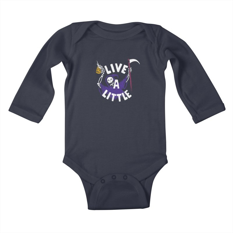 Live a little Kids Baby Longsleeve Bodysuit by Rodrigobhz