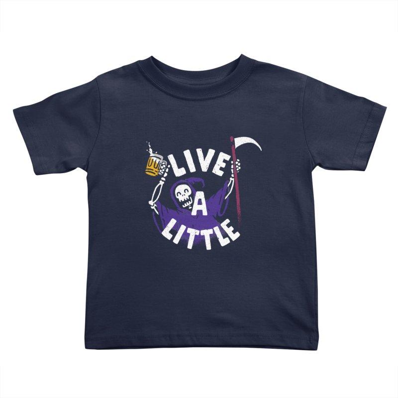 Live a little Kids Toddler T-Shirt by Rodrigobhz