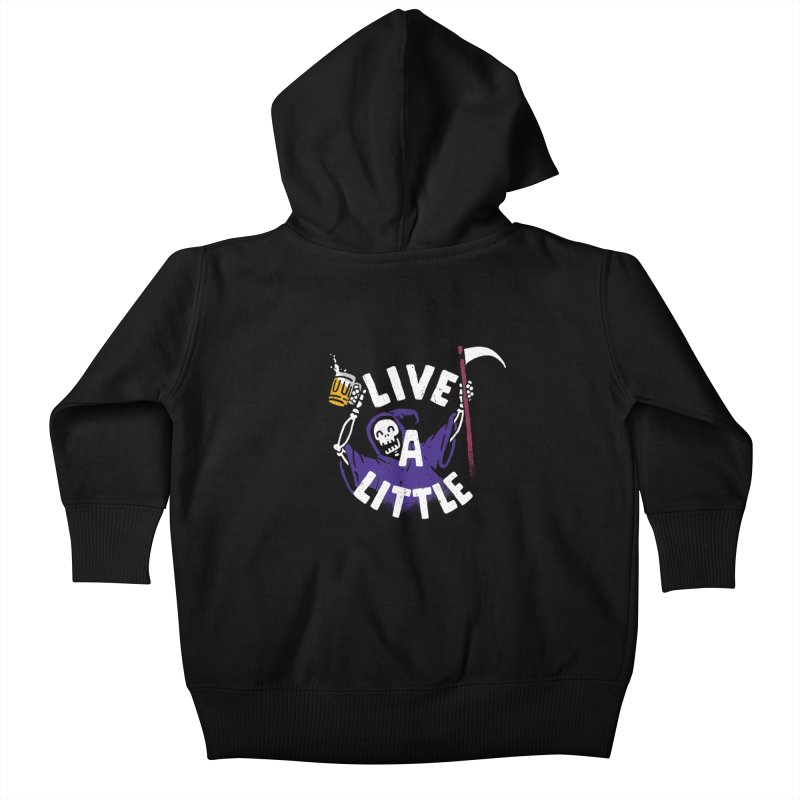 Live a little Kids Baby Zip-Up Hoody by Rodrigobhz