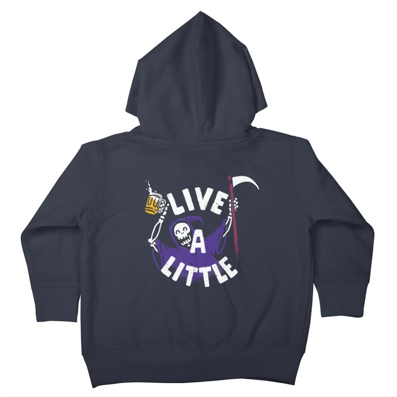 Live a little Kids Toddler Zip-Up Hoody by Rodrigobhz