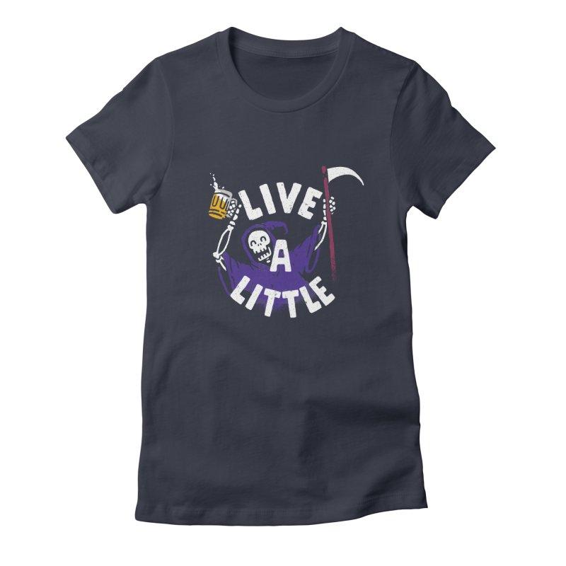 Live a little Women's T-Shirt by Rodrigobhz
