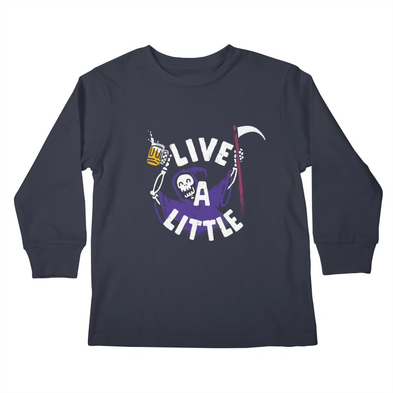 Live a little Kids Longsleeve T-Shirt by Rodrigobhz