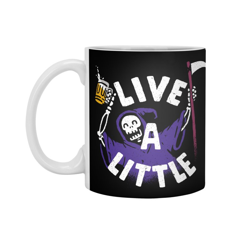 Live a little Accessories Mug by Rodrigobhz