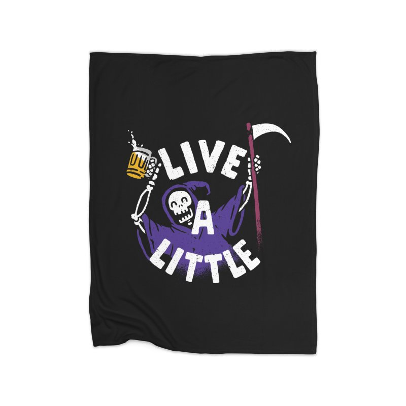 Live a little Home Fleece Blanket by Rodrigobhz