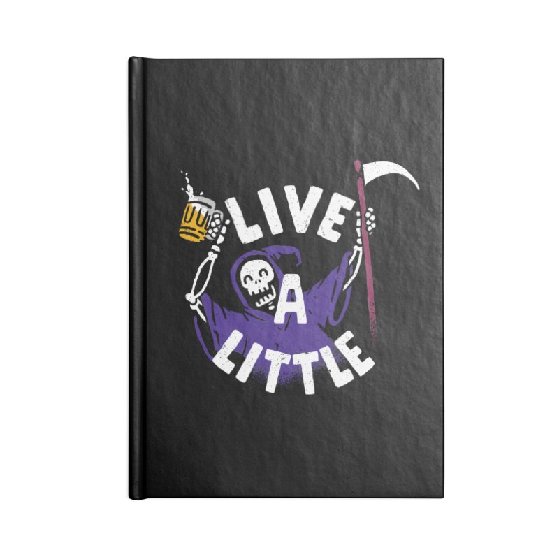 Live a little Accessories Notebook by Rodrigobhz