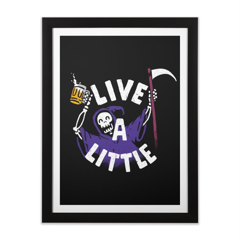 Live a little Home Framed Fine Art Print by Rodrigobhz