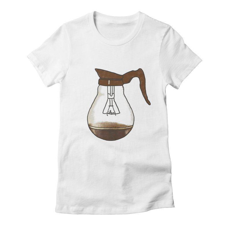 Coffee is always a good idea Women's Fitted T-Shirt by Rodrigobhz