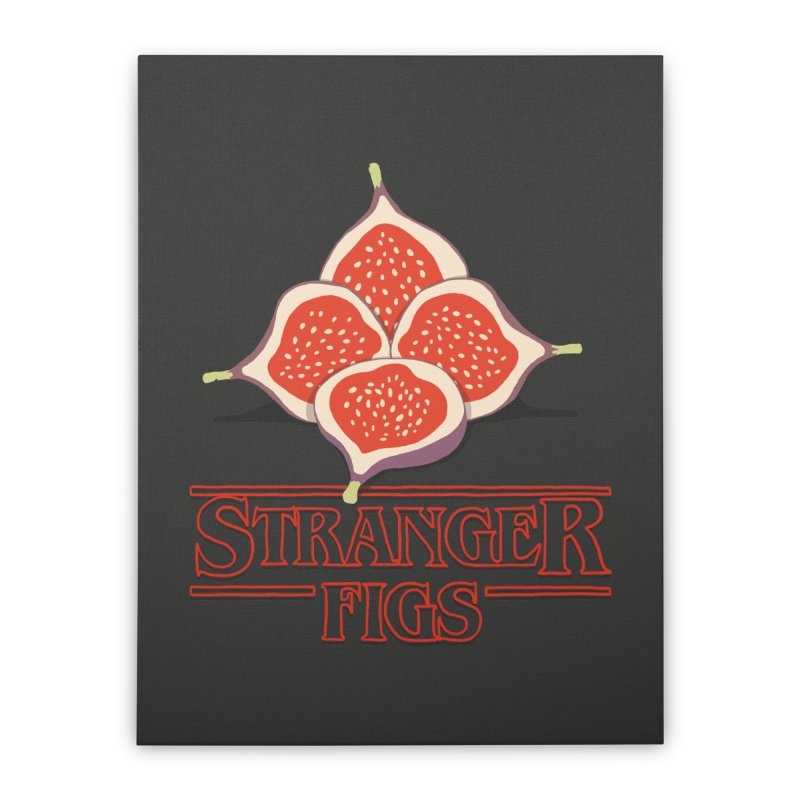 Stranger Figs Home Stretched Canvas by Rodrigobhz