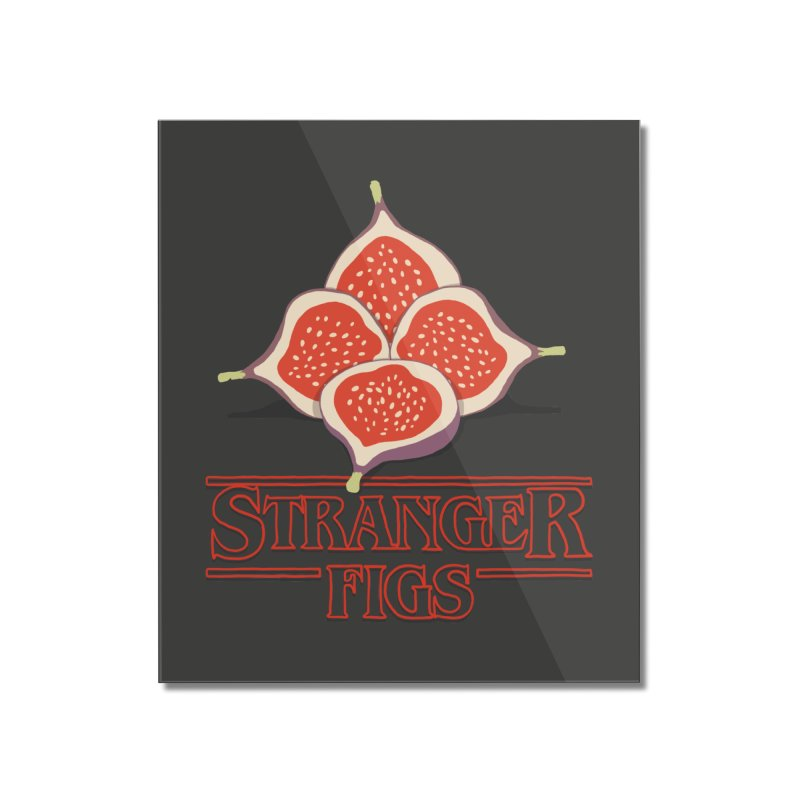 Stranger Figs Home Mounted Acrylic Print by Rodrigobhz