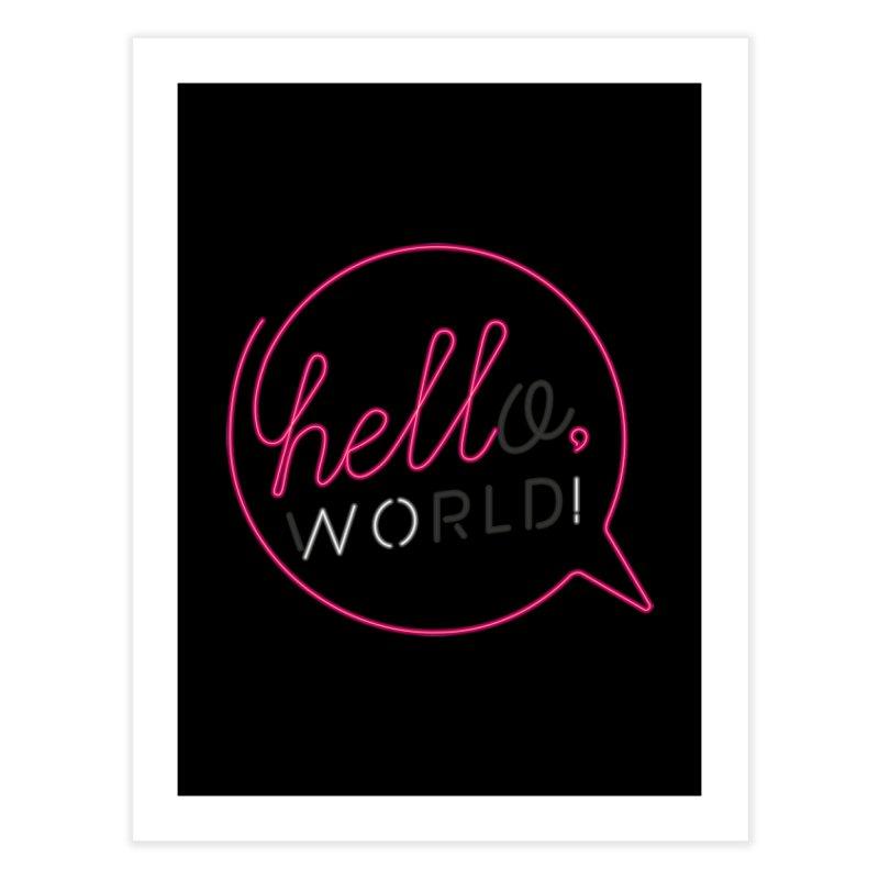 Hello, world! Home Fine Art Print by Rodrigobhz