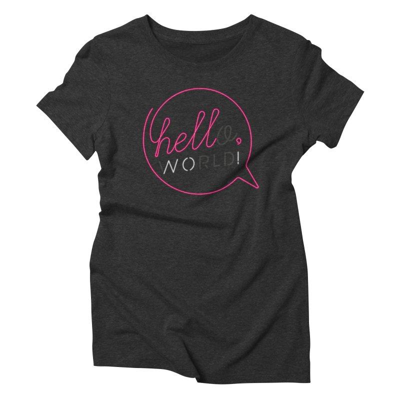 Hello, world! Women's T-Shirt by Rodrigobhz