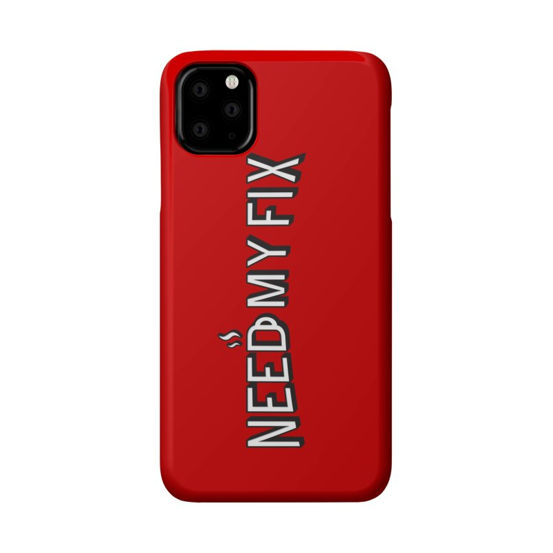Need my fix Accessories Phone Case by Rodrigobhz