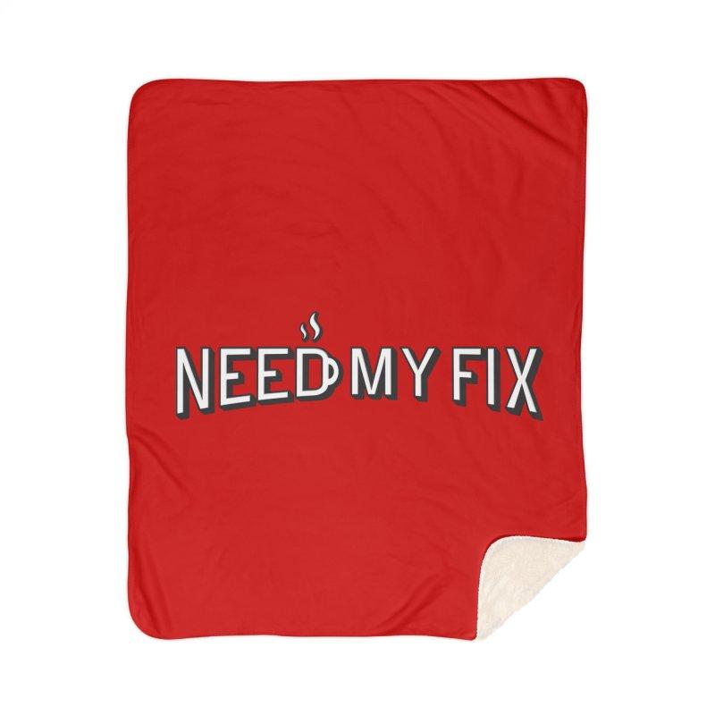 Need my fix Home Sherpa Blanket Blanket by Rodrigobhz