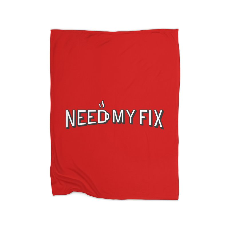 Need my fix Home Fleece Blanket Blanket by Rodrigobhz