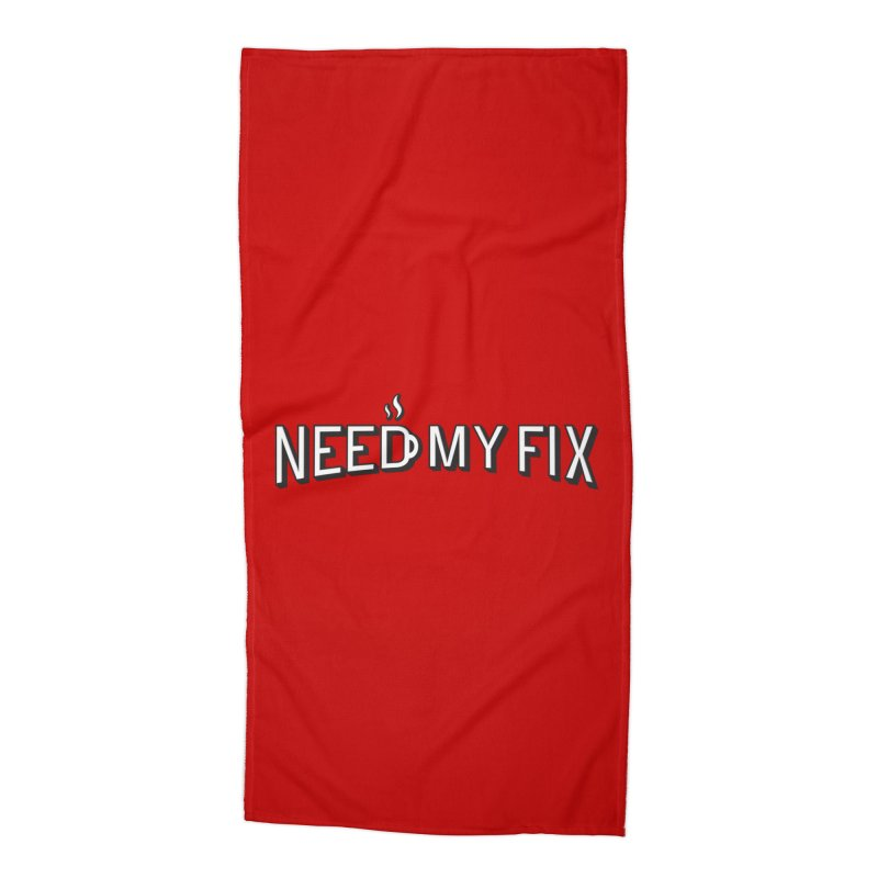 Need my fix Accessories Beach Towel by Rodrigobhz