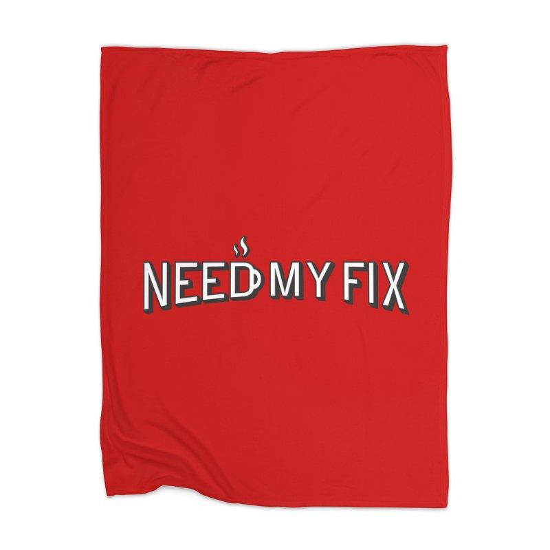 Need my fix Home Blanket by Rodrigobhz